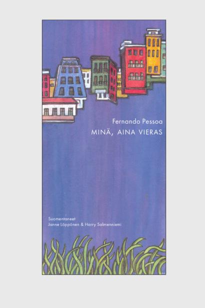 Fernando-Pessoa_Mina-aina-vieras_kansi