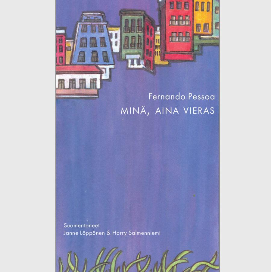 Fernando Pessoa: Minä, aina vieras