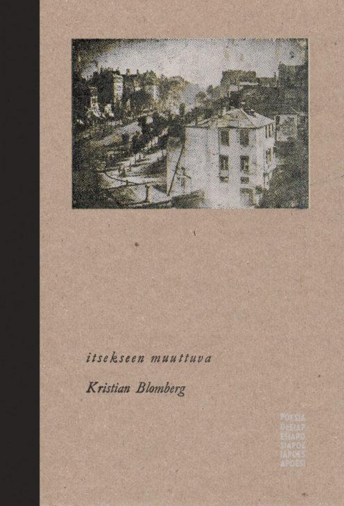 Blomberg Kristian, Itsekseen muuttuva